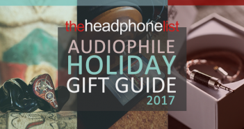 The Headphone List - 2017 Audiophile Holiday Gift Guide